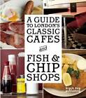 A Guide to London's Classic Cafes and Fish and Chip Shops by Simon Majumdar (Paperback, 2012)