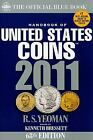 2011 Blue Book of U.S Coins by R.S. Yeoman and Kenneth Bressett (2010, Paperback)