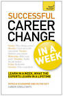 Successful Career Change in a Week: Teach Yourself: Change Your Career in Seven Simple Steps by Patricia Scudamore, Hilton Catt (Paperback, 2013)