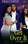 Get Over It: The Fab Life Series by Nikki Carter (Paperback, 2013)