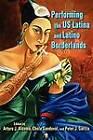 Performing the US Latina and Latino Borderlands by Indiana University Press (Paperback, 2012)