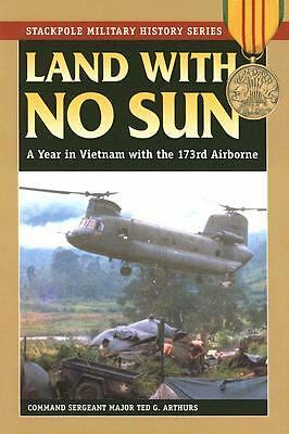 LAND WITH NO SUN: A Year in Vietnam With the 173rd Airborne (Stackpole Military