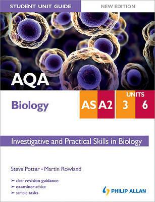 AQA AS/A2 Biology Student Unit Guide New Edition: Units 3 & 6 Investigative and