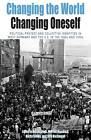 Changing the World, Changing Oneself: Political Protest and Collective Identitites in West Germany and the U.S. in the 1960s and 1970s by Berghahn Books (Paperback, 2010)