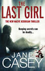 The Last Girl by Jane Casey (Paperback, 2012)