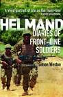 Helmand: Diaries of Front-line Soldiers by Simon Weston (Paperback, 2013)