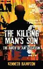 The Killing Man's Son: The Birth of an Assassin by Kenneth Hampton (Paperback / softback, 2013)