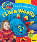 Woolly and Tig: I Love Woolly by Brian Jameson (Paperback, 2013)