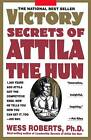 The Victory Secrets of Attila the Hun by W. Roberts (Paperback, 1994)