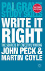Write it Right: The Secrets of Effective Writing by Martin Coyle, John Peck (Paperback, 2012)