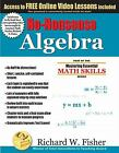 Mastering Essential Math Skiils : No-Nonsense Algebra: Master Algebra the Easy Way! by Richard W. Fisher (2011, Paperback)