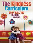 The Kindness Curriculum: Stop Bullying Before it Starts by Judith Anne Rice (Paperback, 2013)