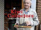 Kiwi Collectors: Curious and Unusual Kiwi Hobbies by Matt Elliott (Paperback, 2013)