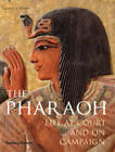The Pharaoh: Life at Court and on Campaign by Garry (Hardback, 2012)