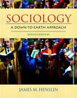 Sociology : A down-to-Earth Approach by James M. Henslin (2004, Hardcover)
