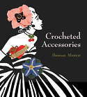 Crocheted Accessories by Vanessa Mooncie (Paperback, 2012)