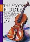 The Scots Fiddle: v. 3: Tunes, Tales and Traditions of the Western Highlands, Hebrides, Orkney and Shetland by J. Murray Neil (Paperback, 2005)