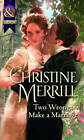 Two Wrongs Make a Marriage by Christine Merrill (Paperback, 2012)