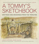 A Tommy's Sketchbook: Diary and Drawings from the Trenches by Lance-Corporal Henry Buckle (Hardback, 2012)
