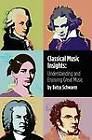 Classical Music Insights: Understanding and Enjoying Great Music by Betsy Schwarm (Paperback, 2011)