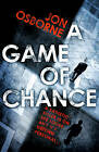 A Game of Chance by Jon Osborne (Paperback, 2012)