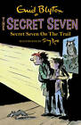 Secret Seven on the Trail by Enid Blyton (Paperback, 2013)