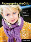 Photographing the Child: Natural Light Portrait Techniques for Photographers by Jennifer George (Paperback, 2013)
