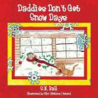 Daddies Don't Get Snow Days by S N Ball (Paperback / softback, 2013)