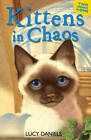 Kittens in Chaos: Siamese in the Sun & Cat in the Candlelight by Lucy Daniels (Paperback, 2013)
