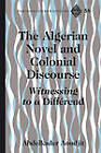 The Algerian Novel and Colonial Discourse: Witnessing to a Differend by Abdelkader Aoudjit (Hardback, 2010)