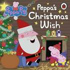 Peppa's Christmas Wish by Penguin Books Ltd (Board book, 2012)