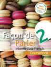 Facon de Parler 2 Course Pack: Intermediate French by Angela Aries, Dominique Debney (Mixed media product, 2013)