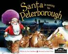Santa is Coming to Peterborough by Hometown World (Hardback, 2012)