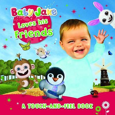 , Baby Jake Loves his Friends A Touch-and-Feel Book (Baby Jake Touch & Feel), Ve