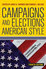 Campaigns and Elections American Style by Candice J. Nelson, James A. Thurber (Paperback, 2013)