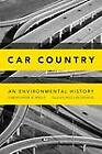 Car Country: An Environmental History by Christopher W. Wells (Hardback, 2013)