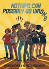 Nothing Can Possible Go Wrong by Prudence Shen (Paperback, 2013)