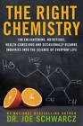 The Right Chemistry by Joe Schwarcz (Paperback, 2012)