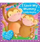 I Love My Mummy - Cuddly Monkey by Bonnier Books Ltd (Board book, 2013)