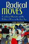 Radical Moves: Caribbean Migrants and the Politics of Race in the Jazz Age by Lara Putnam (Paperback, 2013)