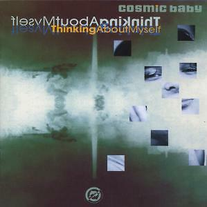 Cosmic Baby Thinking about myself (1994)    CD