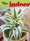 Better Homes & Gardens Indoor Gardening by Better Homes & Gardens (Paperback, 2012)