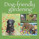 Dog-Friendly Gardening: Creating a Safe Haven for You and Your Dog by Karen Bush (Paperback, 2012)