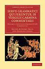 Servii Grammatici Qui Feruntur in Vergilii Carmina Commentarii by Servius (Paperback, 2011)