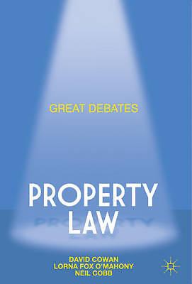 Great Debates in Property Law by David Cowan, Professor Lorna Fox O'Mahony, Neil