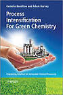 Process Intensification Technologies for Green Chemistry: Engineering Solutions for Sustainable Chemical Processing by John Wiley and Sons Ltd (Hardback, 2013)