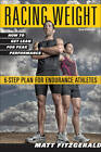 Racing Weight: How to Get Lean for Peak Performance by Matt Fitzgerald (Paperback, 2013)