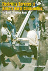 Electricity Services in Remote Rural Communities: The Small Enterprise Model by Teodoro Sanchez (Paperback, 2005)