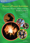 Prayer and Prayer Activities: For Worship with Adults, Children and All-ages: Years A, B & C by Canterbury Press Norwich (Mixed media product, 2013)