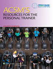 ACSM's Resources for the Personal Trainer by American College of Sports Medicine (Hardback, 2013)